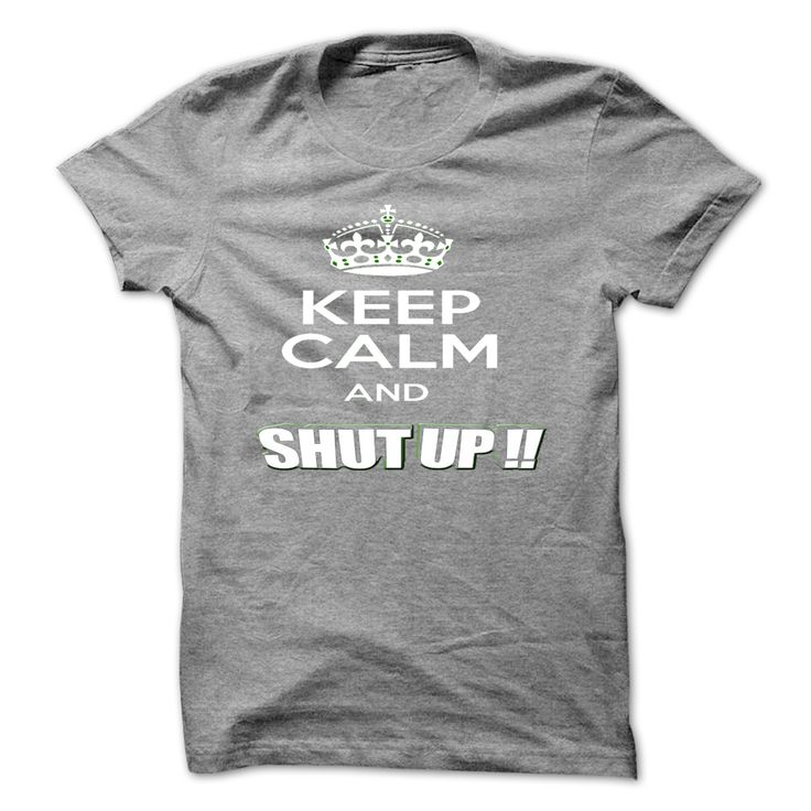 Keep calm and ShutUp T-Shirt
