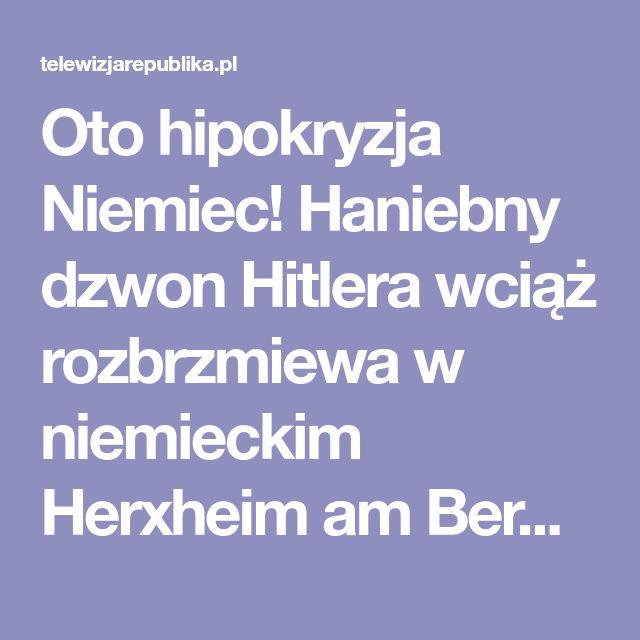 Oto hipokryzja Niemiec! Haniebny dzwon Hitlera wciąż rozbrzmiewa w niemieckim Herxheim am Berg! | Telewizja Republika