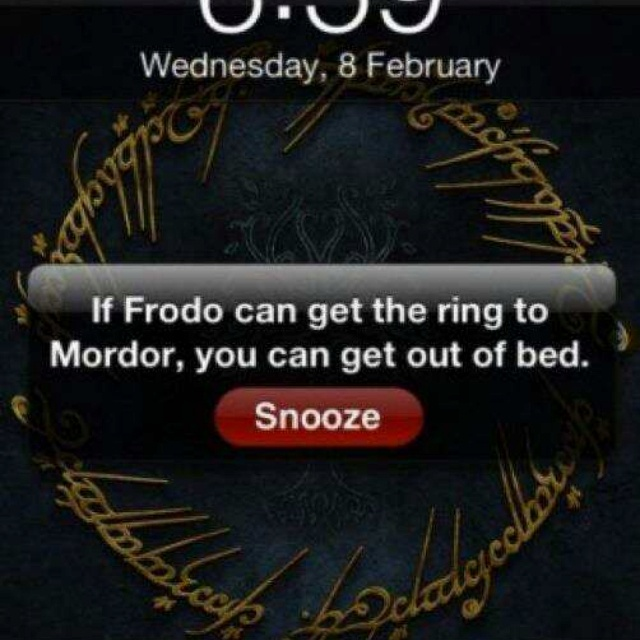 lol @Mandy Dupuis: Lotr, Beds, Self Motivation, Alarm Clocks, Mornings Motivation, Wakeup, Funny, Wake Up, Rings