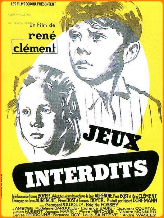 Jeux interdits Réalisateur: René Clément Sortie:1952 Avec Brigitte Fossey et Georges Poujouly