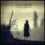 Falloch - Where Distant Spirits Remain (2011)    a nice album by this metal band from Scotland This first album is sometimes smooth sometimes  hard...but without a masterpiece. A worth listening album. My Rate : 8,1/10