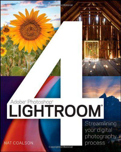 Lightroom 4: Streamlining Your Digital Photography Process (Adobe Photoshop)
