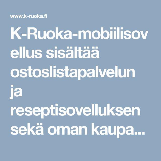 K-Ruoka-mobiilisovellus sisältää ostoslistapalvelun ja reseptisovelluksen sekä oman kaupan tarjoukset ja kohdennetut edut. Lataa paras kauppakaveri nyt!
