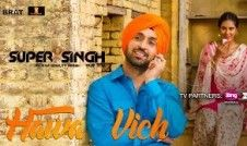 Diljit Dosanjh ,Sunidhi Chauhan new single punjabi song Super Singh Best Punjabi single song Hawa Vich 2017 week