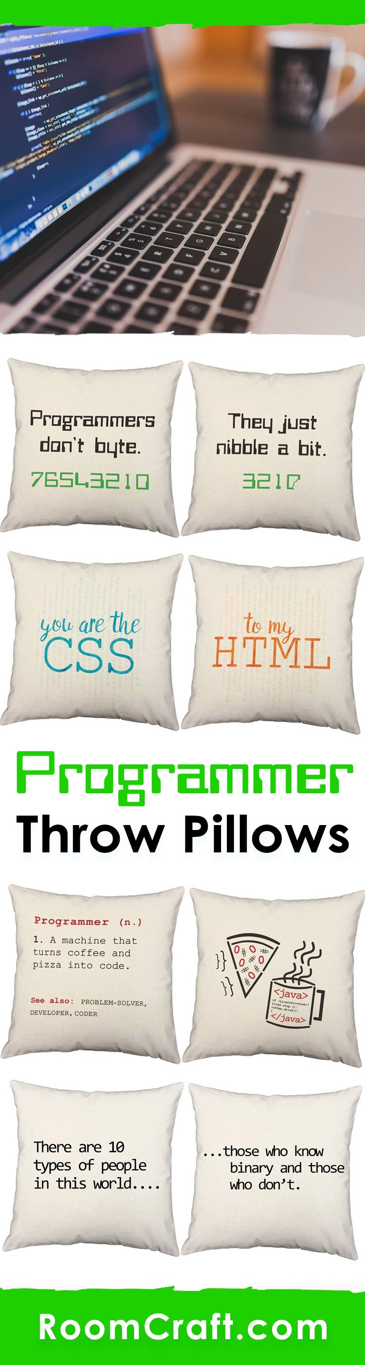 Computer programmers unite! If you love coding, these techie throw pillows will be the perfect addition to your home. Each witty design is offered in multiple fabrics, colors, and sizes making them the perfect addition to any office or game room. Our quality computer programming pillow covers are made to order in the USA and feature 3 wooden buttons on the back for closure. Choose your favorite and create a truly unique pillow set. #roomcraft