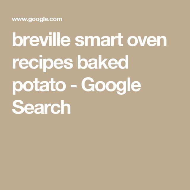 Breville Smart Oven Recipes Baked Potato Google Search