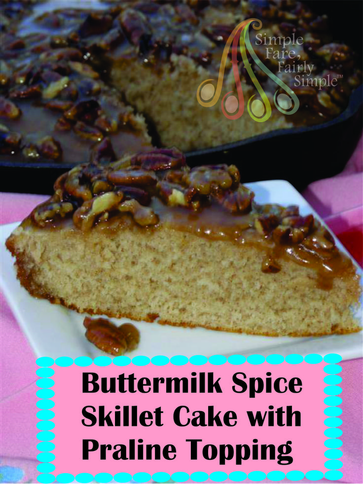 Buttermilk Spice Skillet Cake with Praline Topping | Baking ...