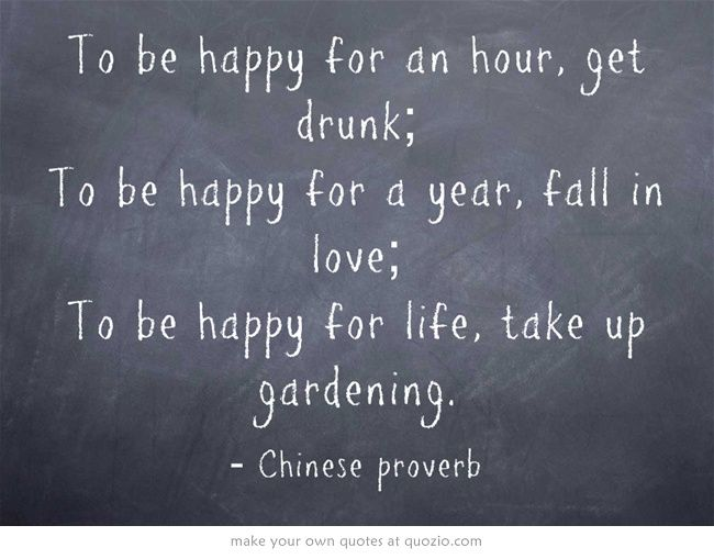 To be happy for an hour, get drunk; To be happy for a year, fall...                                                                                                                                                      More