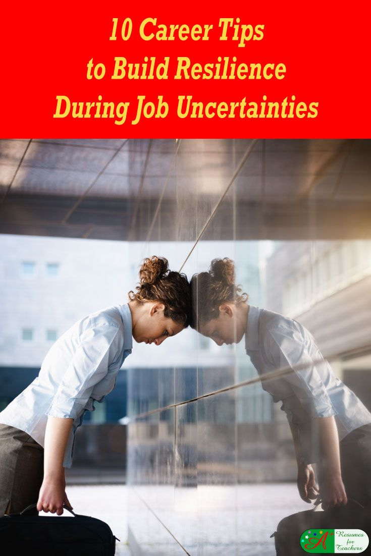 Career Tips to Build Resilience During Job Uncertainties via @https://www.pinterest.com/candacedavies1/