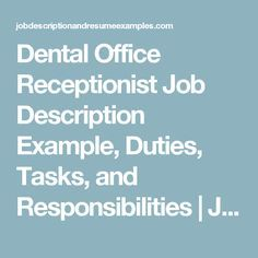 Dental Office Receptionist Job Description Example, Duties, Tasks, and Responsibilities | Job Descriptions, Resume Examples, Samples, Templates, Career