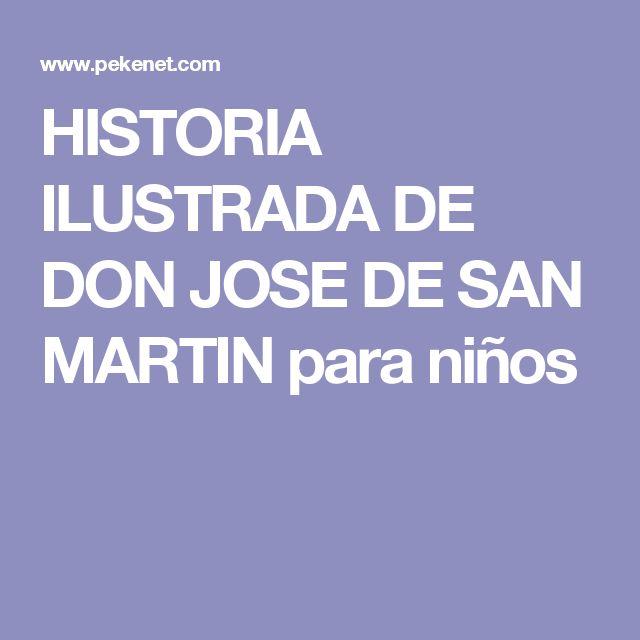 HISTORIA ILUSTRADA DE DON JOSE DE SAN MARTIN para niños