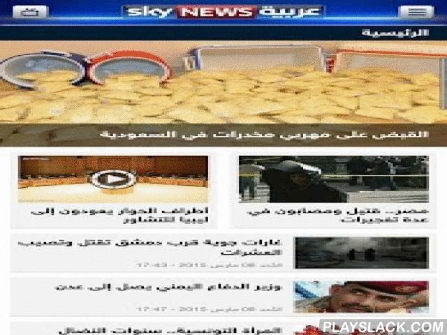 Sky News Arabia  Android App - playslack.com ,  Stay up-to-date and get the breaking news first from Sky News Arabia and its wide network of journalists across the globe. This application keeps you well informed whilst on the go. It delivers you news articles, photo galleries and videos on current affairs, politics, sport, business and technology.You can watch the live streaming of the 24-hour, breaking news channel around the clock for free. You can also swipe between sections and articles…