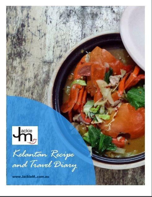 Free E-Book - Kelantan Recipe and Travel Diary - Jackie M
