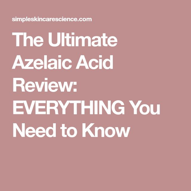 The Ultimate Azelaic Acid Review: EVERYTHING You Need to Know
