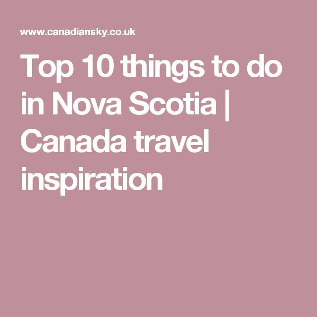 Top 10 things to do in Nova Scotia | Canada travel inspiration