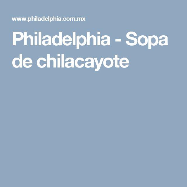Philadelphia - Sopa de chilacayote