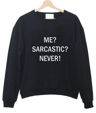 Ich sarkastisch nie Tumblr T-Shirt Sweatshirt