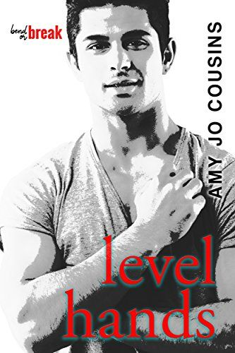 Level Hands (Bend or Break Book 4) by Amy Jo Cousins