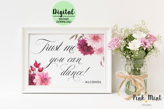 Trust me you can dance Wedding Sign Alcohol Sign Wedding
