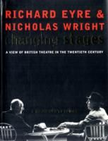 Changing Stages - Richard Eyre's book on the history of British theatre in the 20th century.