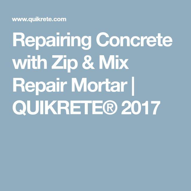 Repairing Concrete with Zip & Mix Repair Mortar | QUIKRETE® 2017