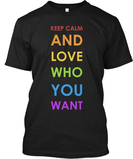 Click on website to purchase this t-ee Limited Edition - Love Who You Want | Teespring