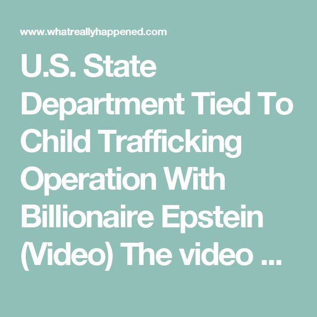 "U.S. State Department Tied To Child Trafficking Operation With Billionaire Epstein (Video) The video below also reviews how Jeffrey Epstein is tied not only to Bill Clinton during what has amounted to multiple trips to ""orgy island,"" but now his helicopter has been discovered to somehow share a tail number with a State Department plane used by a private military company (Dyncorp), for ""counter-insurgency"" and ""counter-narcotics"" operations in Colombia. TAKE NOTE: The emails above are…"
