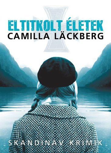 Eltitkolt életek · Camilla Läckberg · Könyv · Moly