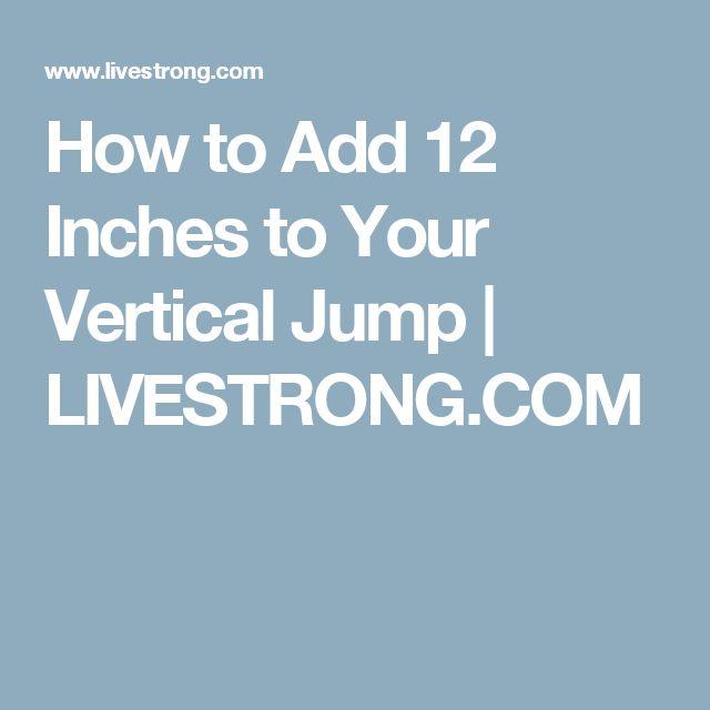 How to Add 12 Inches to Your Vertical Jump | LIVESTRONG.COM