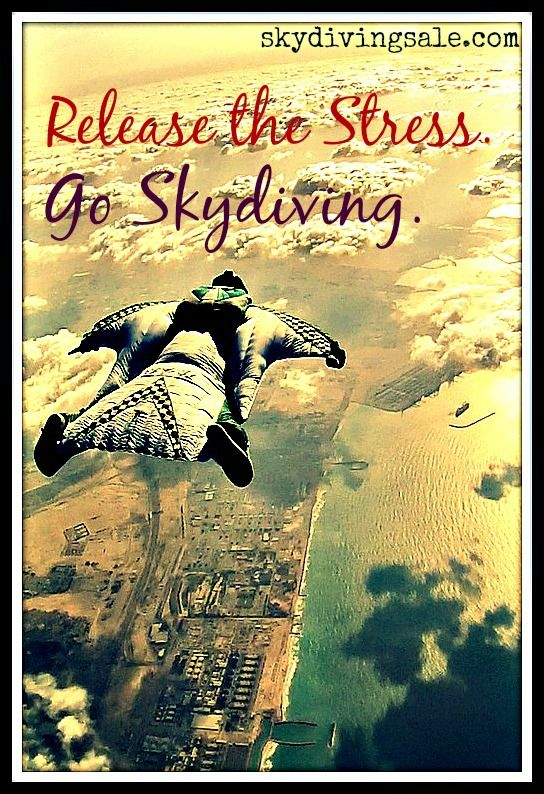 Release the Stress! Go Skydiving!