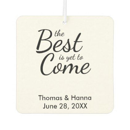 The Best is Yet to Come Wedding Car Air Freshener - script gifts template templates diy customize personalize special