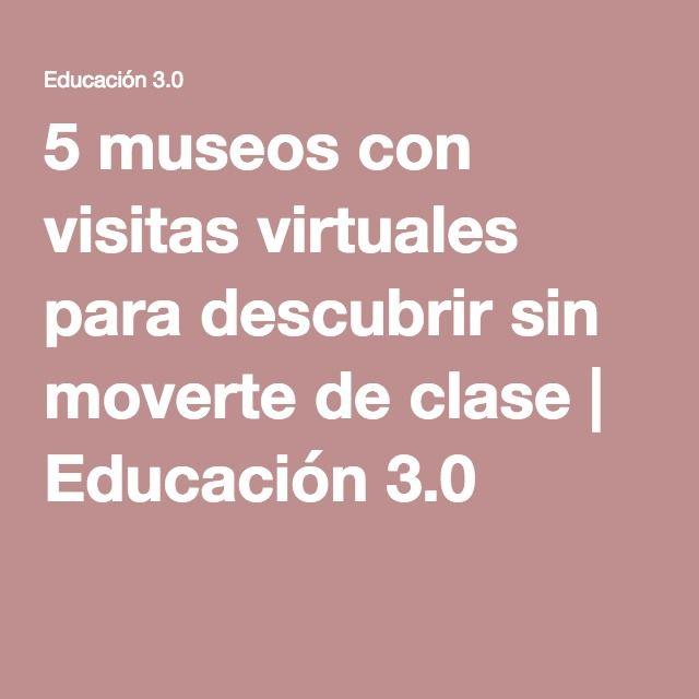 5 museos con visitas virtuales para descubrir sin moverte de clase | Educación…