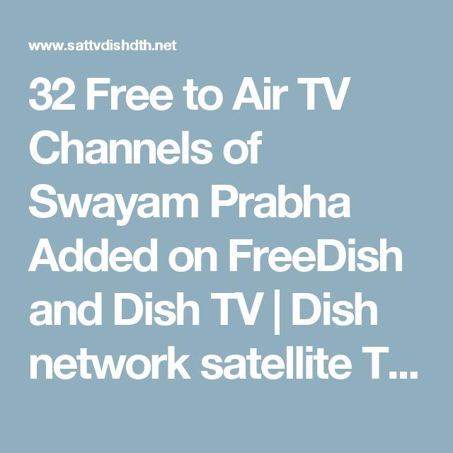 32 Free to Air TV Channels of Swayam Prabha Added on FreeDish and Dish TV | Dish network satellite TV dth ipTV TV Box Biss Key