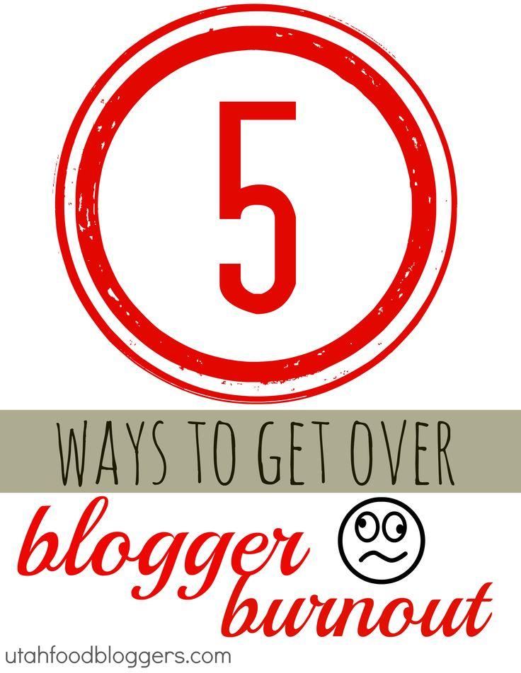 5 Ways to Get Over Blogger Burnout