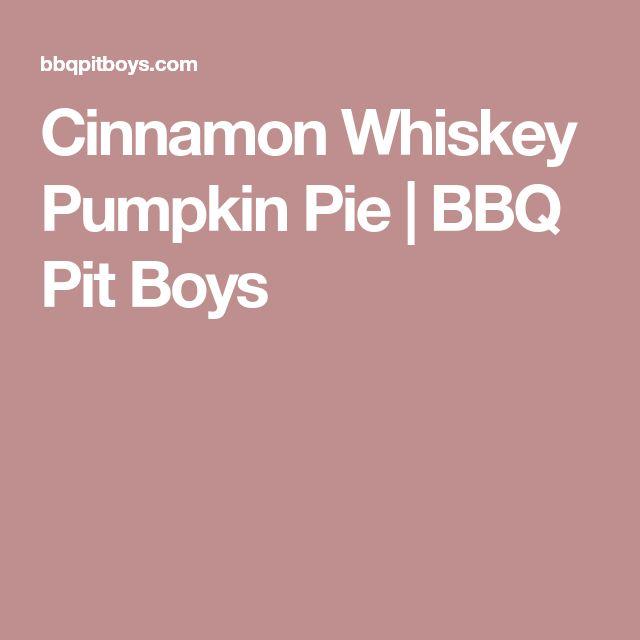 Cinnamon Whiskey Pumpkin Pie   BBQ Pit Boys