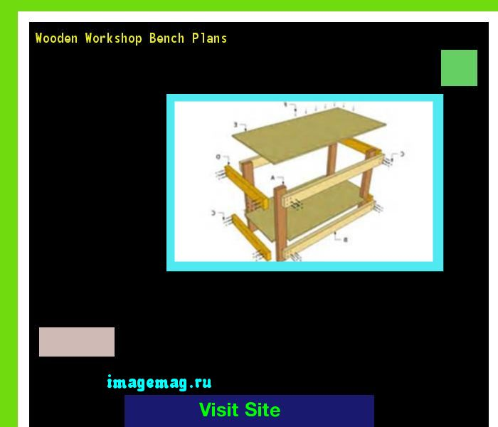 Wooden Workshop Bench Plans 161611 - The Best Image Search