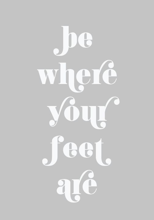 be where your feet are | hannah brencher