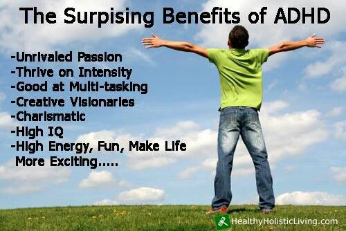 ADHD benefits. It's good to know out of all the hell, there is some good to it....It's just really hard to see lol.