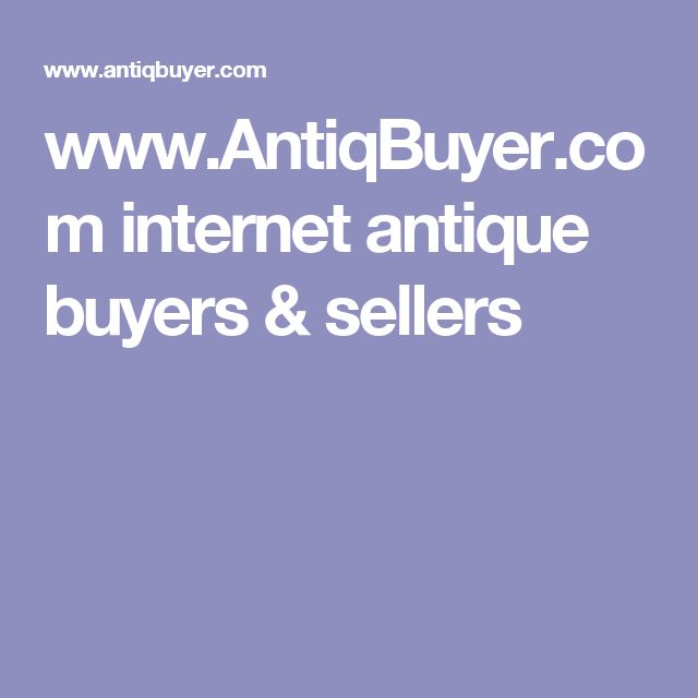 www.AntiqBuyer.com internet antique buyers & sellers