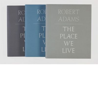 Robert Adams: The Place We Live : Robert Adams : PLEASE PLEASE PLEASE SANTA; bring these books to my house!