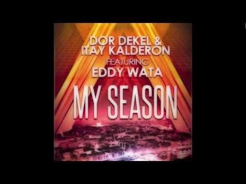 Dor Dekel & Itay Kalderon Feat. Eddy Wata - My Season - (Ⓟ © RNC Music, 2013) - http://www.facebook.com/EddyWataOfficial - https://www.facebook.com/dordekelofficial - https://www.facebook.com/Itay.Kalderon.official1 - https://itunes.apple.com/it/album/my-season-feat.-eddy-wata/id596549749