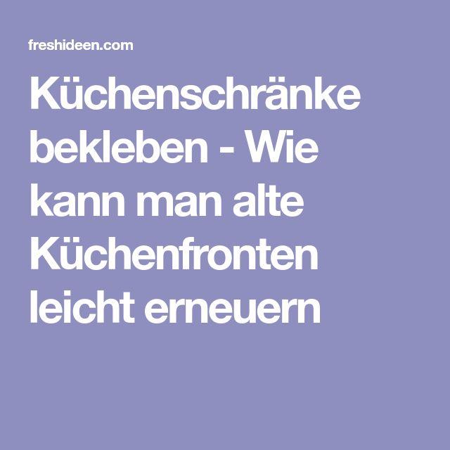 Más de 20 ideas increíbles sobre Küche bekleben en Pinterest - alte k chenfronten erneuern
