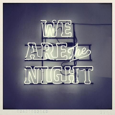 We Are The Night  #neon #sign