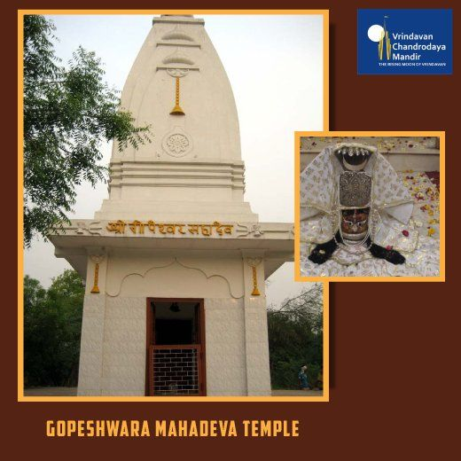 The temple of Shri Gopeshwar Mahadev is situated at Vrindavan. It is famous for the 'Raas Lila' of Sri Radha Krishna