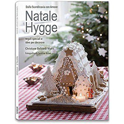 Amazon.it: Natale hygge. Regali speciali e idee per decorare - Christiane Bellstedt Myers, C. Arber - Libri