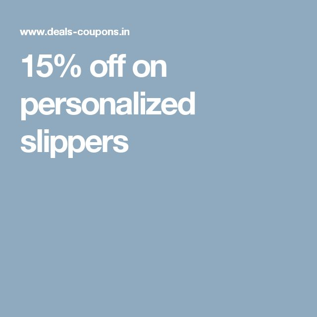 15% off on personalized slippers