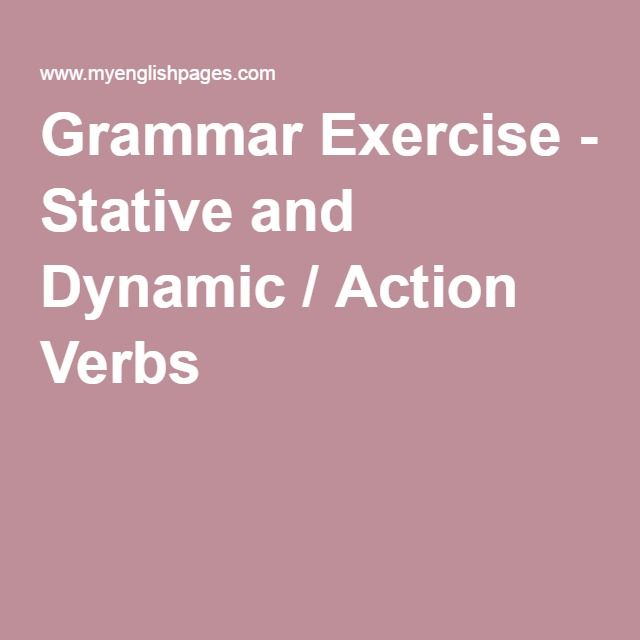 stative verb and action verb essay Grammatical tense and verb essay compound personal pronouns: notes: 1 reflexive pronouns act as the object of the verb , but they reflect the action.