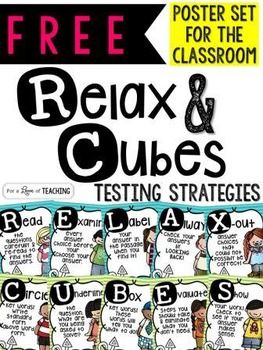 FREE Relax and Cubes Poster Set for the ClassroomReading strategies included:R = Read the questions carefully & re-read to find the answers.E = Examine every answer choice before you choose your answer.L = Label your answer in the passage when you find it.A = Always check your answers by looking back.X = X-out answer choices that could not possibly be correct.Math strategies included:C = Circle key numbers!