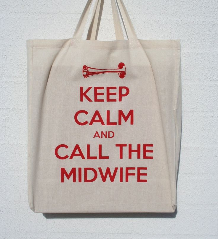 Keep Calm and Call The Midwife Tote #midwife #gift