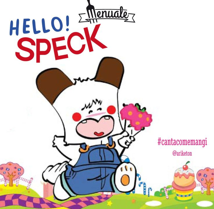 ...Hello #Speck, fatti mangiar, Hello #Speck... #music #cartoon